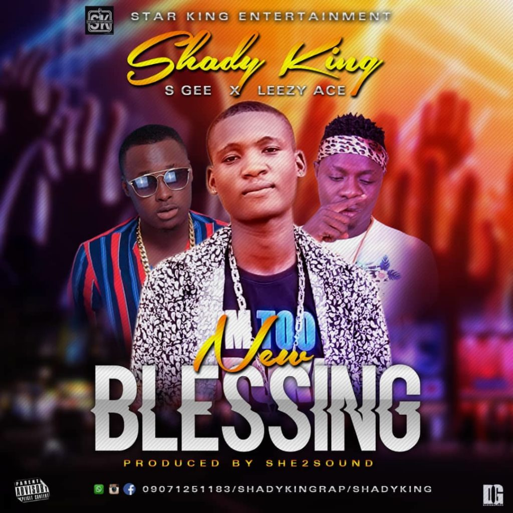 Shady King ft. S Gee & Leezy Ace - New Blessing
