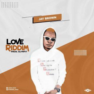 Jay Brown - Love Riddim